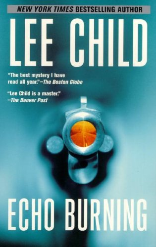 9780425206249: Echo Burning (Jack Reacher, No. 5)