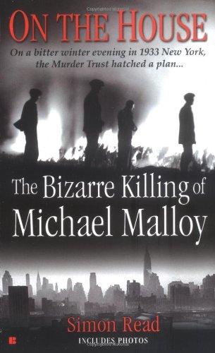 9780425206782: On the House: The Bizare Killing of Michael Malloy (Berkley True Crime)