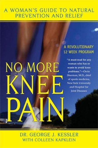 9780425206942: No More Knee Pain: A Woman's Guide to Natural Prevention and Relief