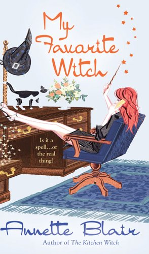 My Favorite Witch (Accidental Witch Trilogy, Book 2) (9780425207239) by Blair, Annette