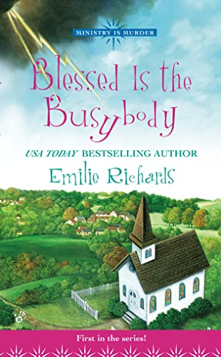 Blessed Is the Busybody (Ministry Is Murder): Richards, Emilie
