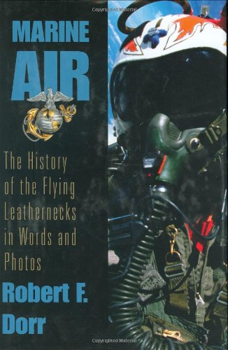 Marine Air: History of the Flying Leathernecks in Words and Photos.