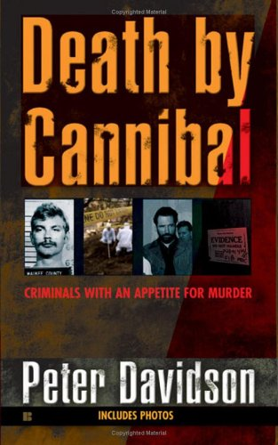 9780425207413: Death by Cannibal: Criminals with an Appetite for Murder