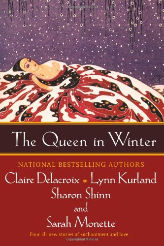 The Queen in Winter (0425207722) by Kurland, Lynn; Shinn, Sharon; Delacroix, Claire; Monette, Sarah