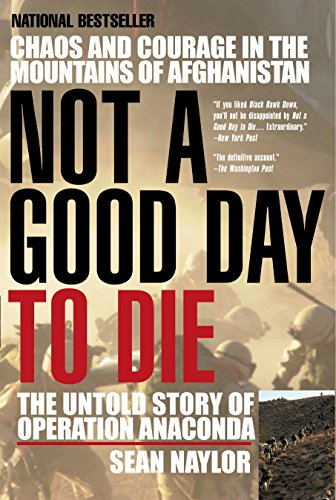 9780425207871: Not a Good Day to Die: The Untold Story of Operation Anaconda