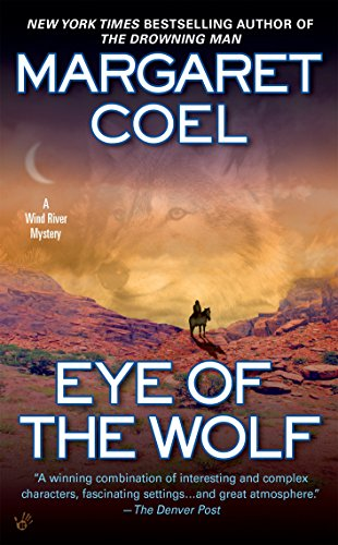 Eye of the Wolf (A Wind River Reservation Myste) (9780425208090) by Margaret Coel