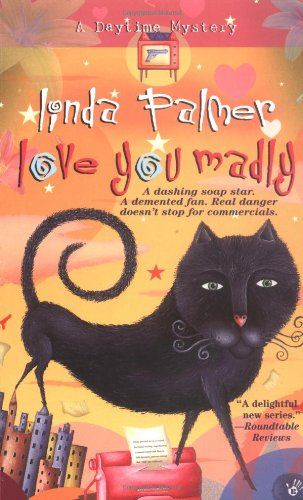 Love You Madly (Daytime Mysteries): Palmer, Linda