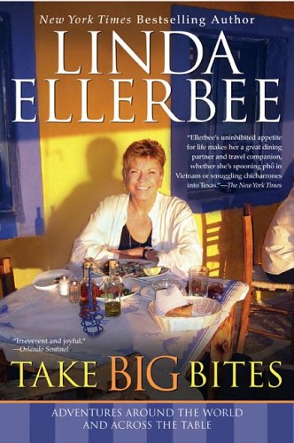 9780425209738: Take Big Bites: Adventures Around the World and Across the Table
