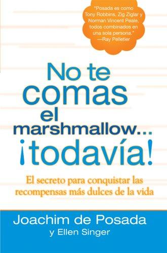 9780425210369: No te comas el marshmallow todavía: El secreto para conquistar las recompensas mas dulces de lavida (Spanish Edition)