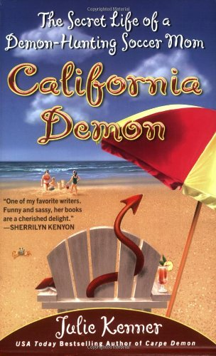 California Demon: The Secret Life of a Demon-Hunting Soccer Mom (Kate Connor, Demon Hunter) (042521043X) by Julie Kenner