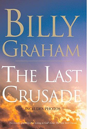 The Last Crusade: Billy Graham