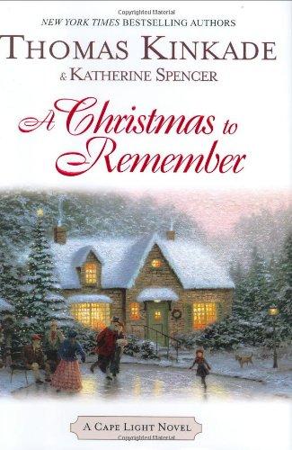 A Christmas to Remember (Cape Light, Book: Thomas Kinkade; Katherine