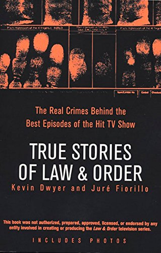 9780425211908: True Stories of Law & Order: The Real Crimes Behind the Best Episodes of the Hit TV Show