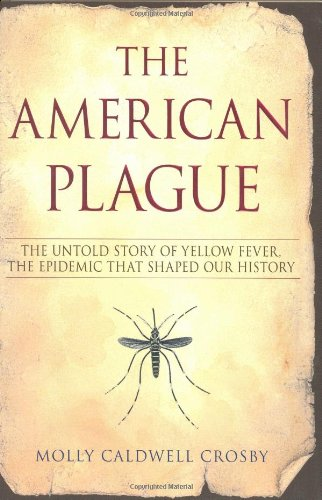 9780425212028: The American Plague: The Untold Story of Yellow Fever, the Epidemic that Shaped Our History