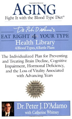 9780425212073: Aging: Fight it with the Blood Type Diet: Individualized Plan for Preventing & Treating Brain Decline, Cognitive Impairment, Hormonal Deficiency, & Loss of VitalityAssociated w/ Advancing Years