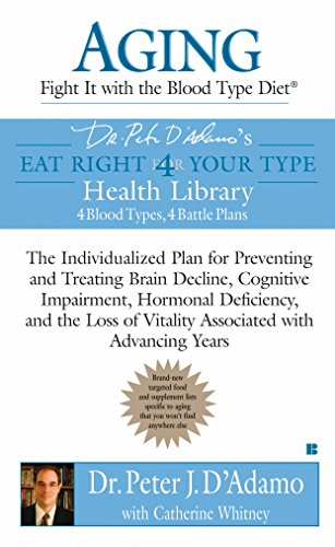 9780425213414: Aging: Fight it with the Blood Type Diet: The Individualized Plan for Preventing and Treating Brain Impairment, Hormonal D eficiency, and the Loss of ... with Advancing Years (Eat Right 4 Your Type)
