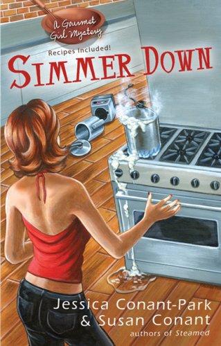 Simmer Down (A Gourmet Girl Mystery): Conant-Park, Jessica; Conant,