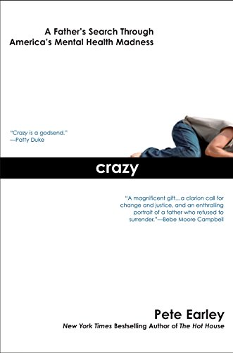 9780425213896: Crazy: A Father's Search Through America's Mental Health Madness