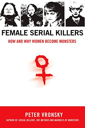 9780425213902: Female Serial Killers: How and Why Women Become Monsters