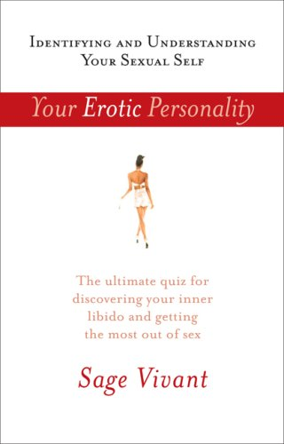 Your Erotic Personality: Identifying and Understanding Your Sexual Self: Vivant, Sage