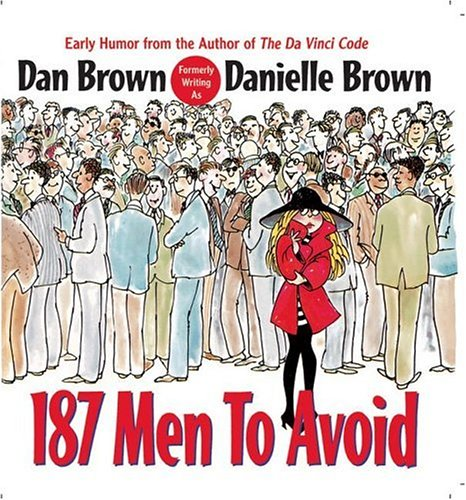 187 Men to Avoid: Dan Brown, Danielle Brown