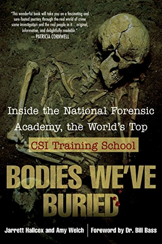 9780425215098: Bodies We've Buried: Inside the National Forensic Academy, the World's Top CSI TrainingSchool