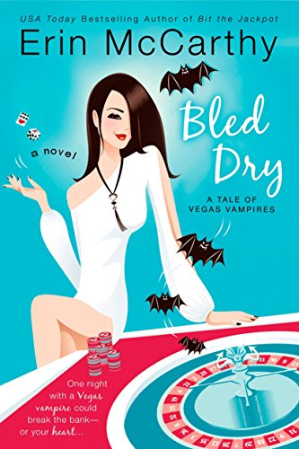 Bled Dry : A Tale of Vegas Vampires