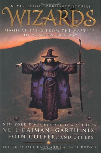 Wizards: Magical Tales from the Masters of Modern Fantasy ***SIGNED X3***: Jack Dann & Gardner ...