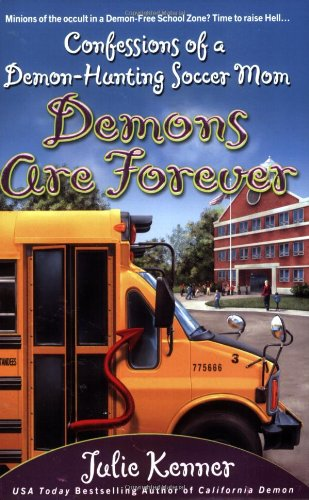 9780425215388: Demons Are Forever: Confessions of a Demon-Hunting Soccer Mom (Book 3)