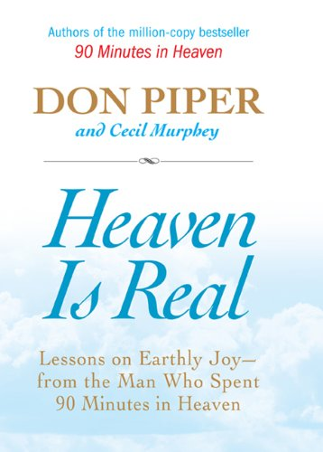 9780425215555: Heaven Is Real: Lessons on Earthly Joy--From The Man Who Spent 90 Minutes In Heaven