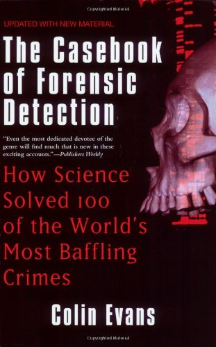 9780425215593: The Casebook of Forensic Detection: How Science Solved 100 of the World's Most Baffling Crimes