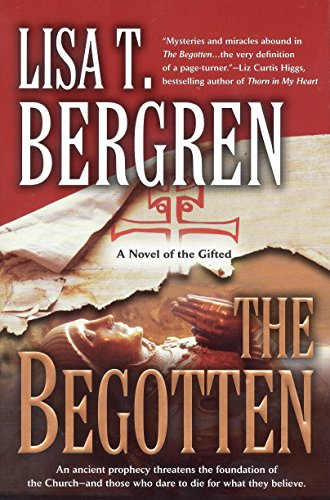 The Begotten (The Gifted Series, Book 1): Lisa Tawn Bergren