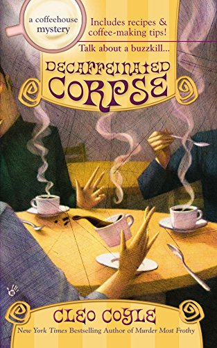 9780425216385: Decaffeinated Corpse (Coffeehouse Mysteries, No. 5)