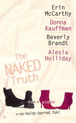 The Naked Truth (Berkley Sensation): Erin McCarthy, Donna