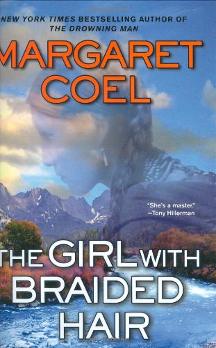 The Girl With Braided Hair (A Wind River Reservation Myste) (9780425217122) by Margaret Coel