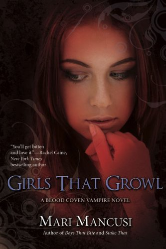 9780425217160: Girls That Growl (Blood Coven Vampire Novels)