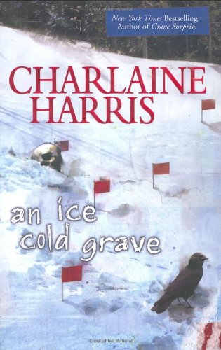 An Ice Cold Grave: Harris, Charlaine