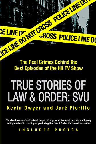 9780425217351: True Stories of Law & Order: Special Victims Unit: The Real Crimes Behind the Best Episodes of the Hit TV Show