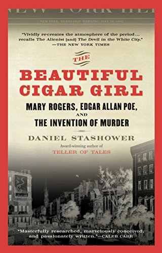 9780425217825: The Beautiful Cigar Girl: Mary Rogers, Edgar Allan Poe, and the Invention of Murder