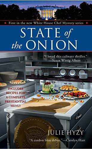State of the Onion (White House Chef Mysteries, No. 1): Hyzy, Julie