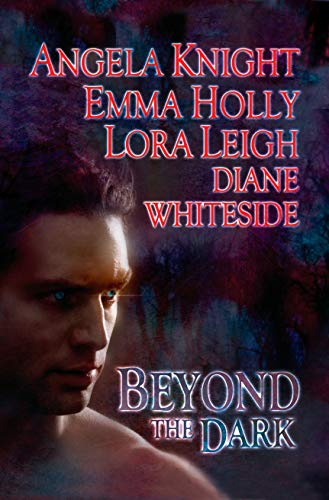 Beyond the Dark (Berkley Sensation Paranormal Romance) (9780425218761) by Angela Knight; Emma Holly; Lora Leigh; Diane Whiteside