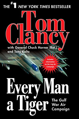 Every Man a Tiger: The Gulf War: Clancy, Tom, Horner,