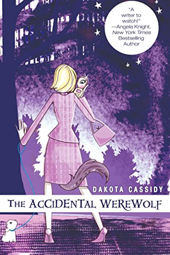 The Accidental Werewolf (The Accidental Series, Book 1): Cassidy, Dakota