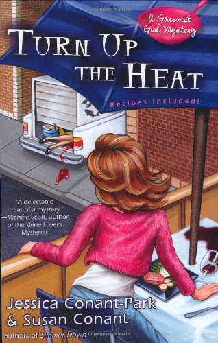 Turn Up the Heat (A Gourmet Girl Mystery) (042521947X) by Conant, Susan; Conant-Park, Jessica