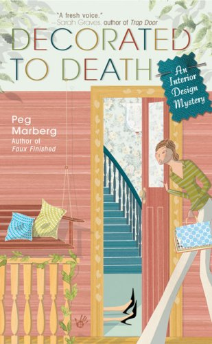 Decorated to Death (An Interior Design Mystery): Marberg, Peg