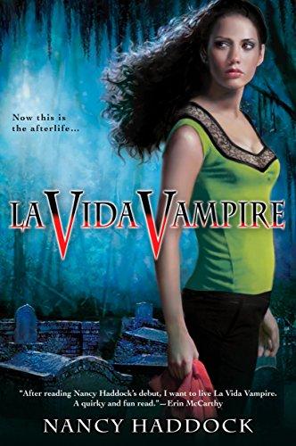 La Vida Vampire (Oldest City Vampire, Book: Nancy Haddock
