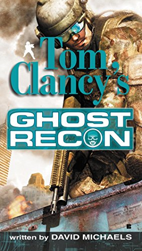Ghost Recon (Tom Clancy's Ghost Recon, Book 1) (0425220141) by David Michaels; Tom Clancy