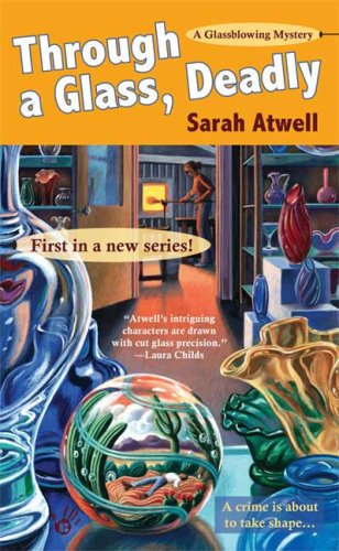 Through a Glass, Deadly (A Emmeline Dowell: Atwell, Sarah