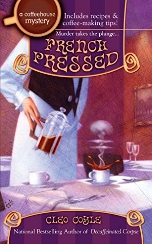 9780425220498: French Pressed (Coffeehouse Mysteries, No. 6)