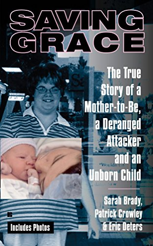 9780425220832: Saving Grace: The True Story of a Mother-To-Be, a Deranged Attacker, and an Unborn Child